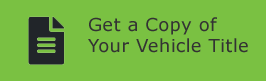 Get a Copy of Your Vehicle Title